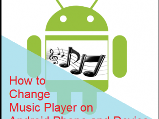 How to Change Music Player on Android Phone