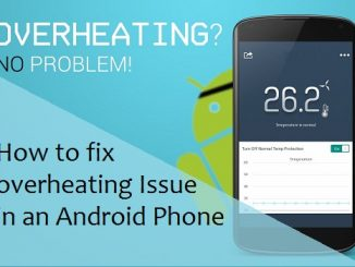 How to fix overheating Issue in an Android Phone