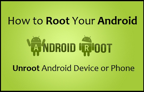 Root and Unroot Android