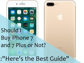 Should I Buy iPhone 7 and 7 Plus or Not