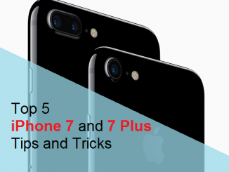 Top 5 iPhone 7 and 7 Plus Tips and Tricks