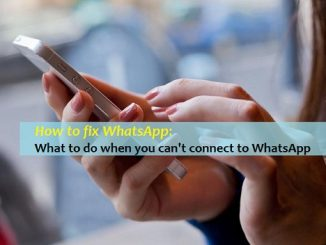 How to fix WhatsApp- What to do when you can't connect to WhatsApp