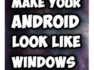 Make Android look like Windows