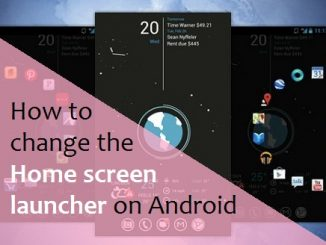 How to change the home screen launcher on Android